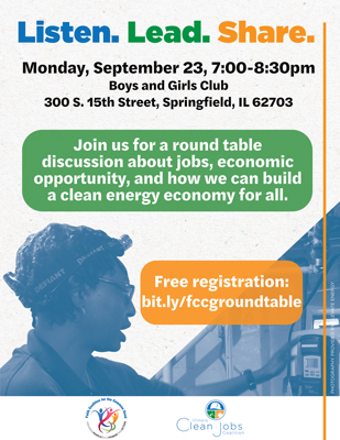 On September 23, 2019 at the Boys and Girls Club of Springfield, Illinois, the Faith Coalition, along with the Illinois Clean Jobs Coalition, Sierra Club Sangamon Valley Group, and Citizens Utility Board, held a round table discussion about jobs, economic opportunity, and how we can build a clean energy economy for all!