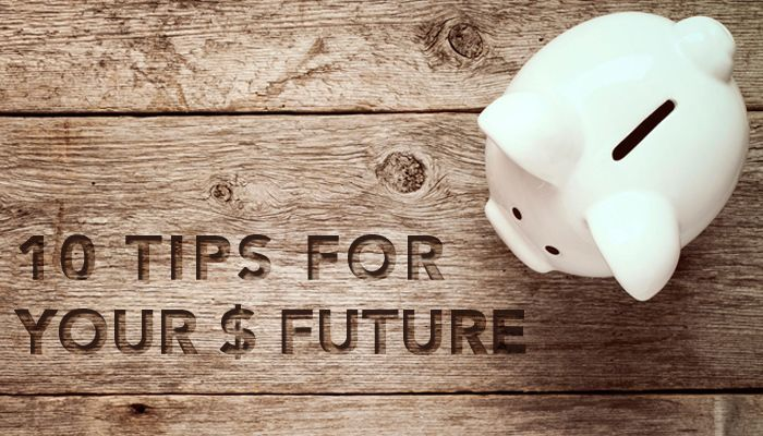 10 Tips for Your $ Future