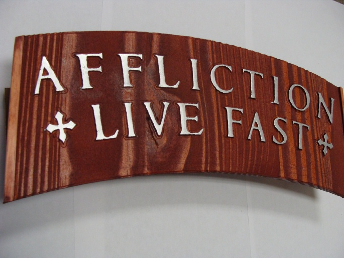 "YP-5160 - Carved Plaque featuring Quote ""Affliction , Live Fast"",  Aluminum Plated Letters on Redwood"