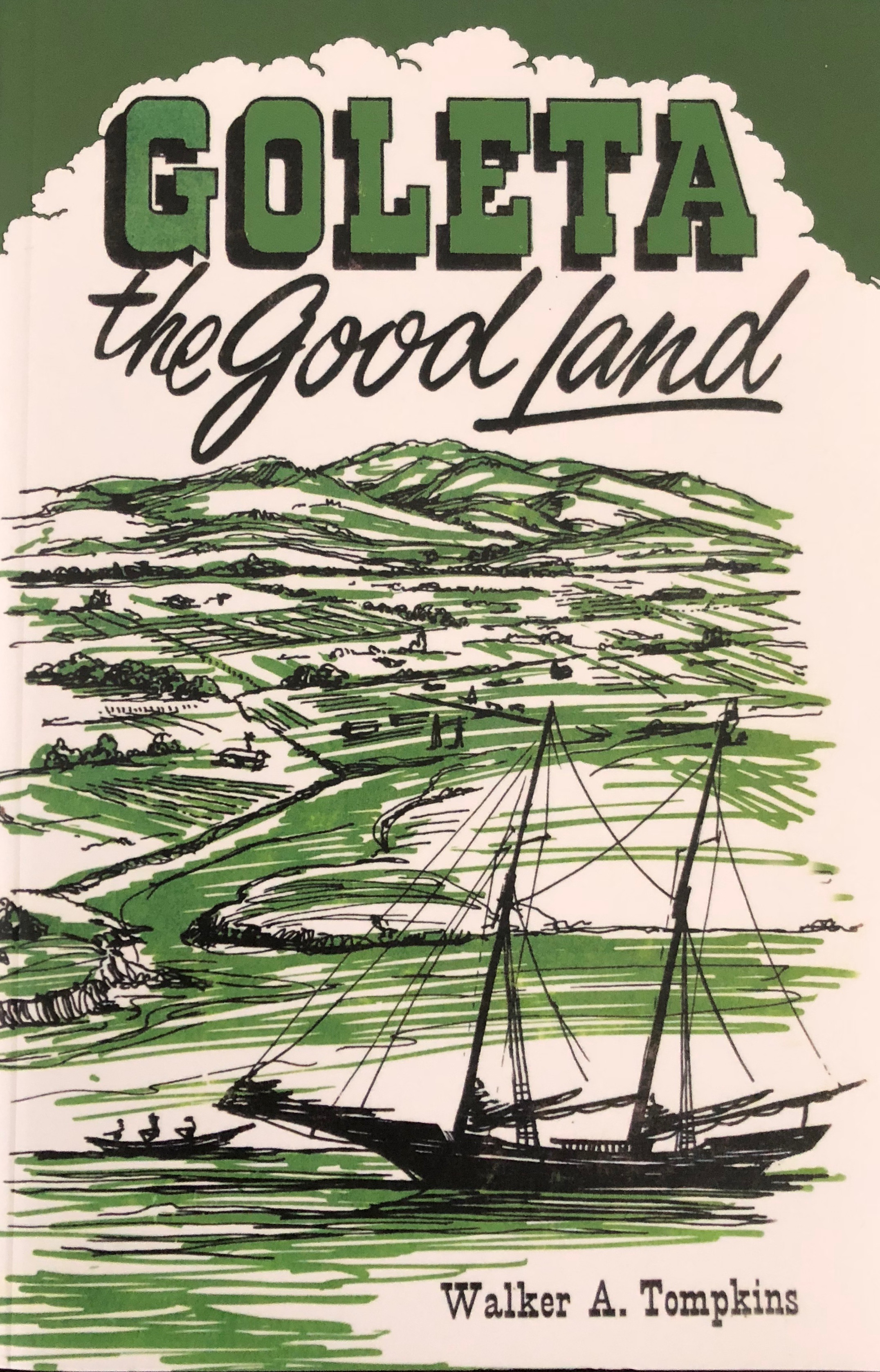 Goleta The Good Land, by Walker A Tompkins (Hard Cover)