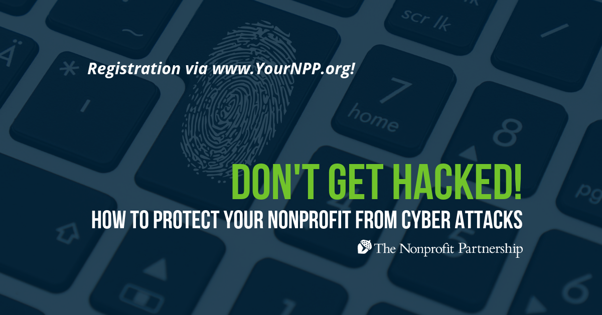 Don't Get Hacked: How to Protect Your Nonprofit from Cyber Attacks