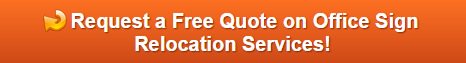 Free quotes on office sign relocation services