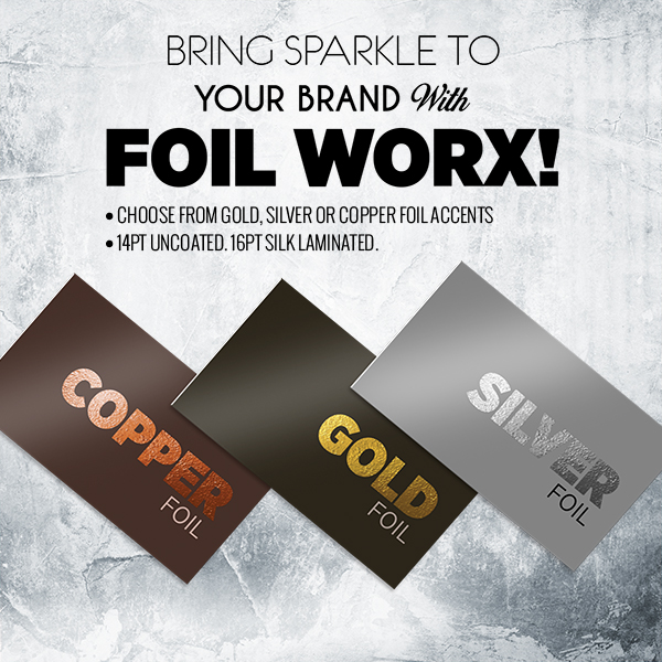 foil worx lets you choose from gold copper or silver foil accents on 14pt uncoated or 16pt silk laminated business cards