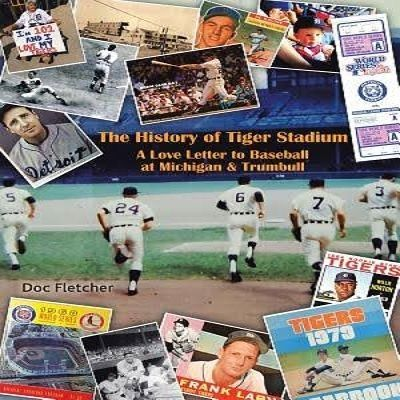 The History of Tiger Stadium presented by Author Doc Fletcher