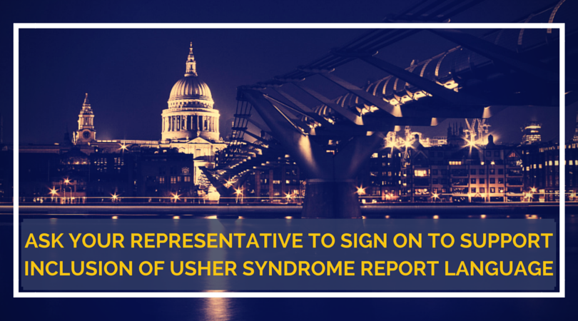 "A picture of the Capitol Building and surrounding area with gold text on the bottom of the picture. Gold text reads: ""Ask your Representative to sign on to support inclusion of Usher Syndrome Report Language."""