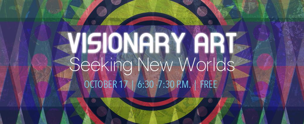 Visionary Art: Seeking New Worlds