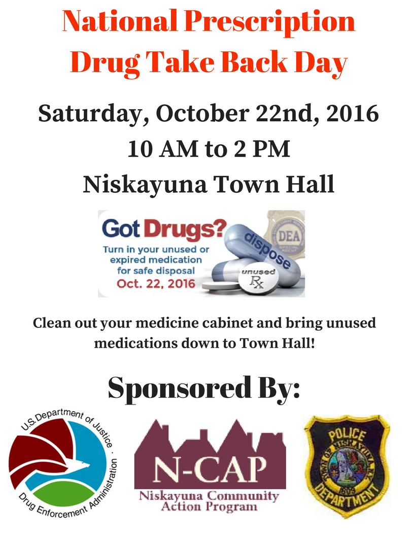 Drug Take Back Day is October 22nd, 10 am to 2 pm.  Bring your unused prescription, veterinary and over the counter medications to Niskayuna Town Hall and we will do the rest!