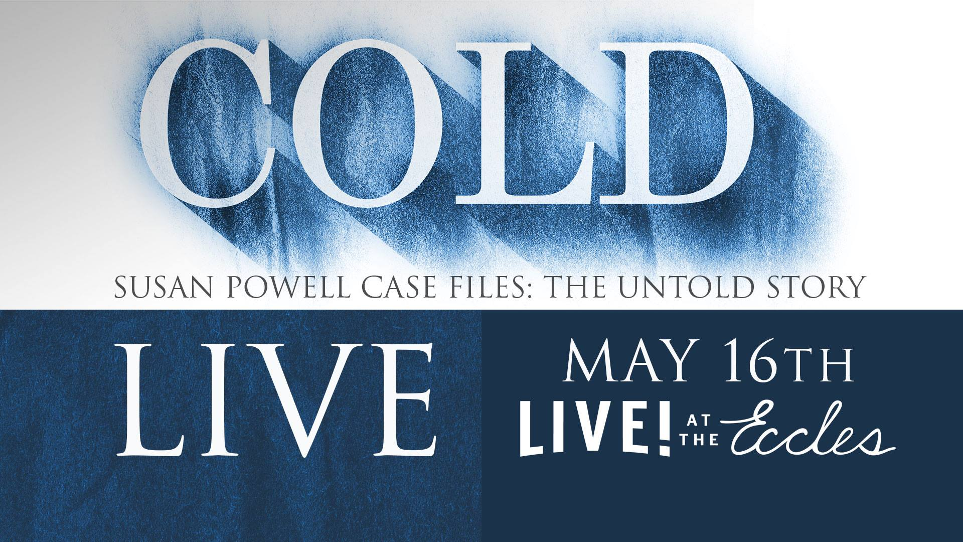 COLD: Susan Powell Case Files: The Untold Story LIVE