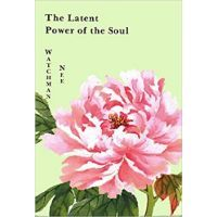 The Latent Power of the Soul by Watchman Nee