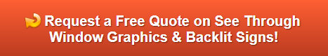 Free quote on see through window graphics and backlit signs | Los Angeles CA