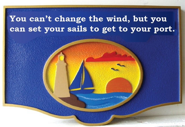 "N23173 - Carved HDU Wall Plaque with Saying "" You can't change the wind,..."", with Sailboat, Lighthouse and Sunset"