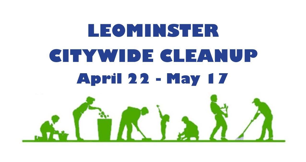 Leominster Citywide Cleanup (April 22 - May 17)