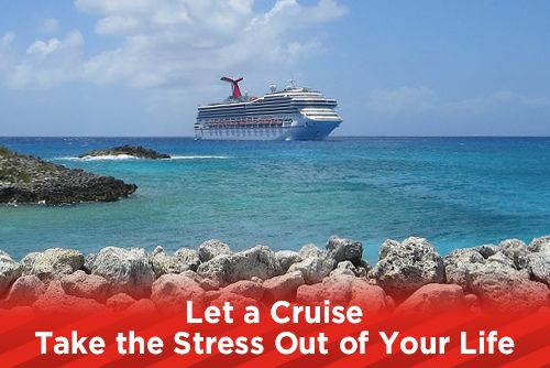 Let a Cruise Take the Stress Out of Your Life