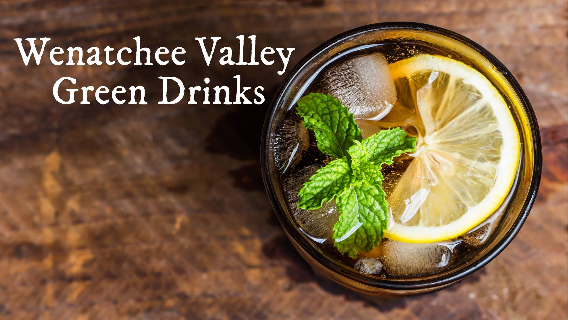 Wenatchee Valley Green Drinks