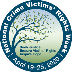 National Crime Victims' Rights Week | April 19–25, 2020