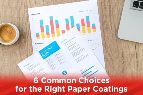 6 Common Choices for the Right Paper Coatings
