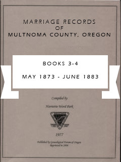 Marriage Records of Multnomah County, Oregon, Books 3-4, May 1873 - Jun 1883, pp. 196