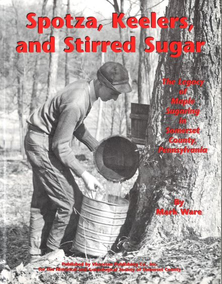 Spotza, Keelers, and Stirred Sugar: The Maple Sugar Industry of Southwestern Pennsylvania