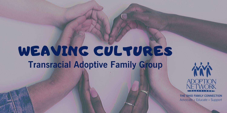 VIRTUAL - Weaving Cultures Transracial Adoptive Families Group