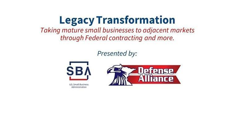"""SBA and Defense Alliance Host """"Legacy Transformation for Small Business"""""""