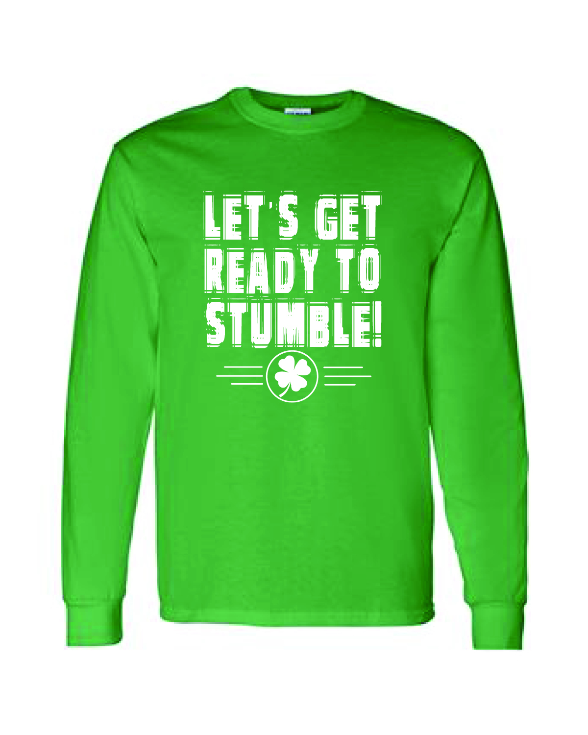 St. Patty's Day Long Sleeve Tee - Ready To Stumble