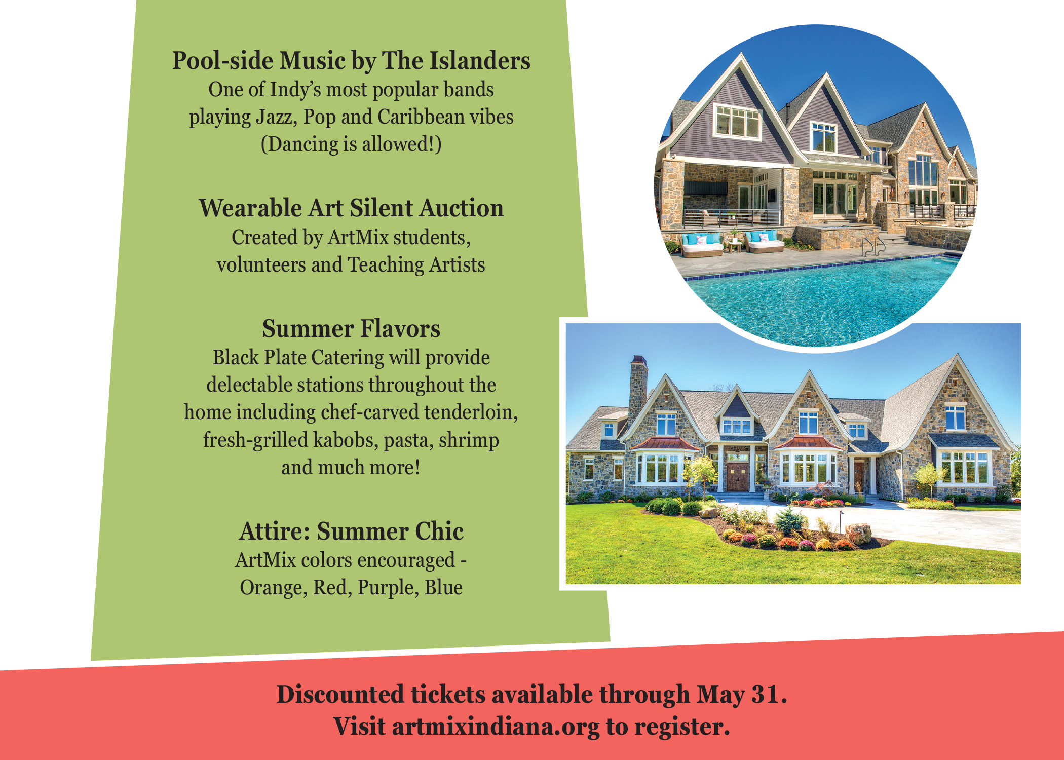 Pool-side music by The Islanders: One of Indy's most popular bands playing Jazz, Pop and Caribbean vibes (Dancing is allowed!) Wearable Art Silent Auction: Created by ArtMix students, volunteers and Teaching Artists. Summer Flavors: Black Plate Catering w
