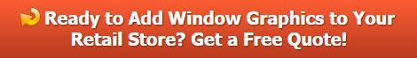 Free quote on retail store window graphics Orange County CA