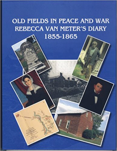 Old Fields in Peace and War; Rebecca Van Meter's Diary, 1855-1865