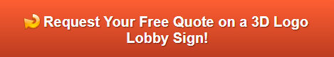 Free quote on 3D Logo Lobby Signs | Buena Park CA