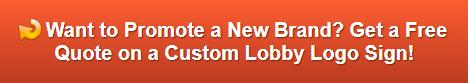 Free quote on custom lobby logo signs Los Alamitos CA