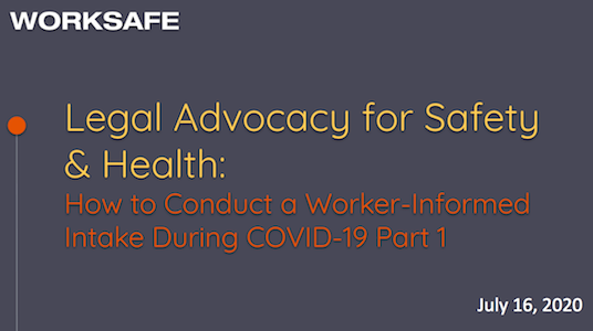 Legal Advocacy for Safety & Health: How to Conduct a Worker-Centered Intake during COVID-19