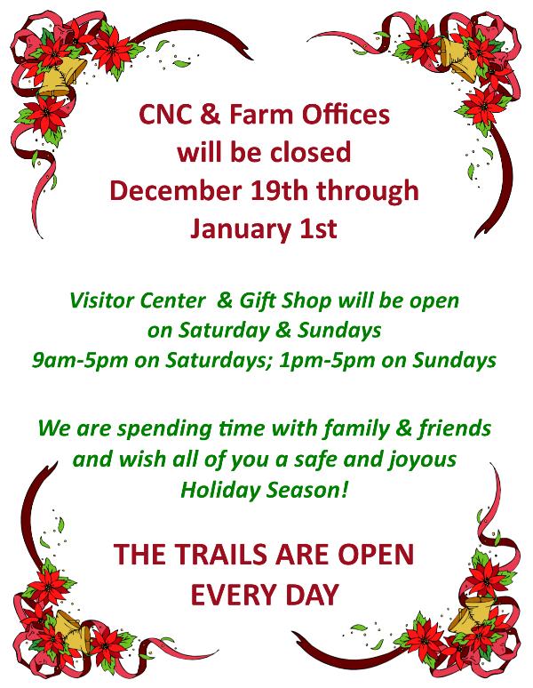 Holiday Break at CNC & Farm