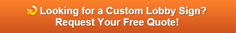Free quote on custom lobby signs for businesses in Orange County CA
