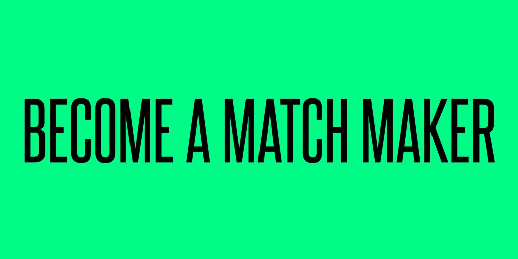 Become a Match Maker