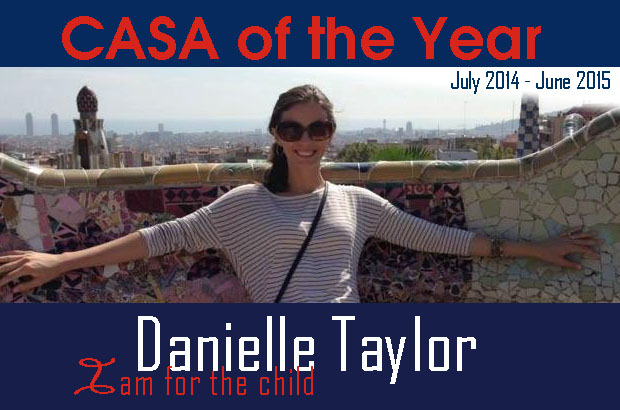 Danielle Taylor is our current CASA Advocate of the Year