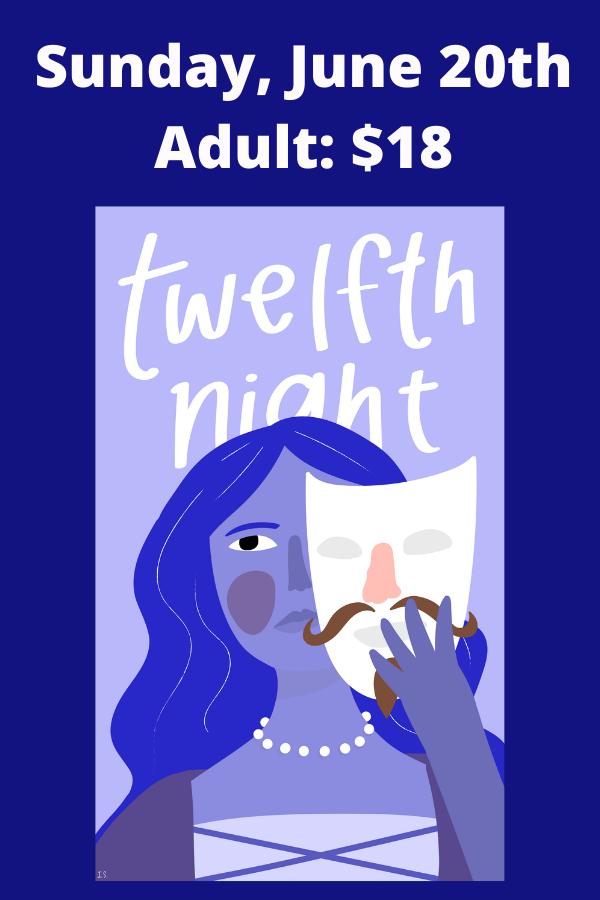 SUNDAY June 20th--Twelfth Night