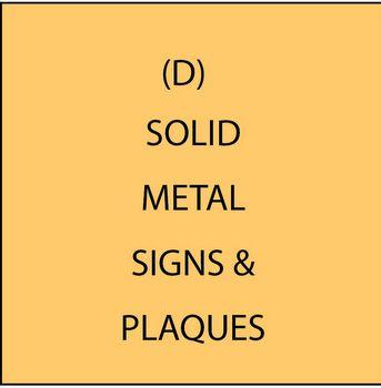 M7520 -  (D)  Solid Bronze and Aluminum  Plaques & Signs