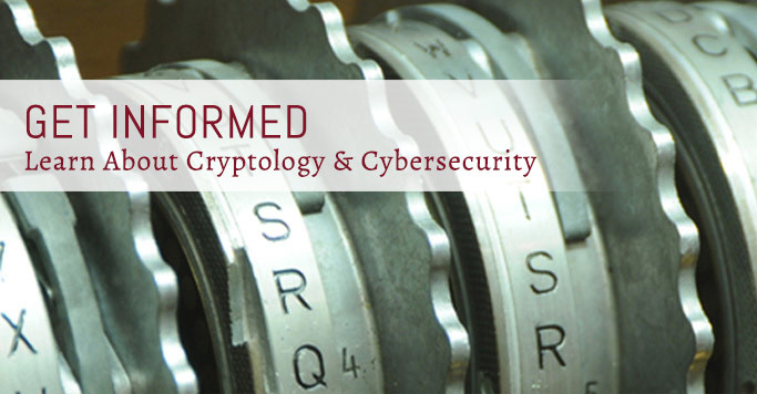 Learn About Cryptology & Cybersecurity