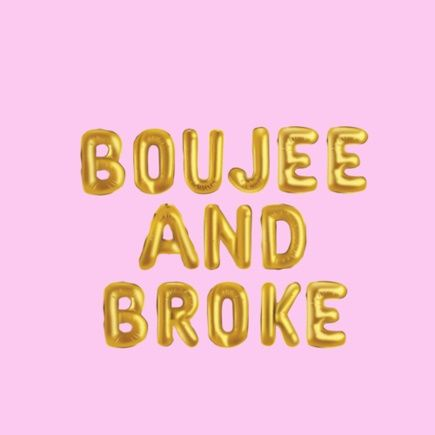 Boujee Broke