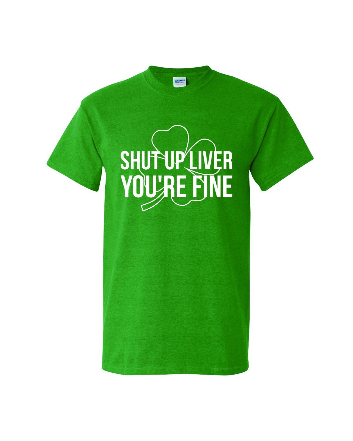 St. Patty's Day Short Sleeve Tee - Shut Up Liver