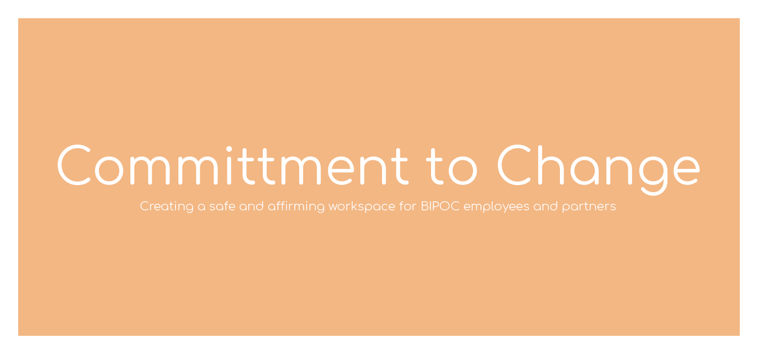 Affirming & Safe Workspace for BIPOC Employees and Partners