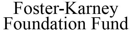 Foster Karney Foundation Fund