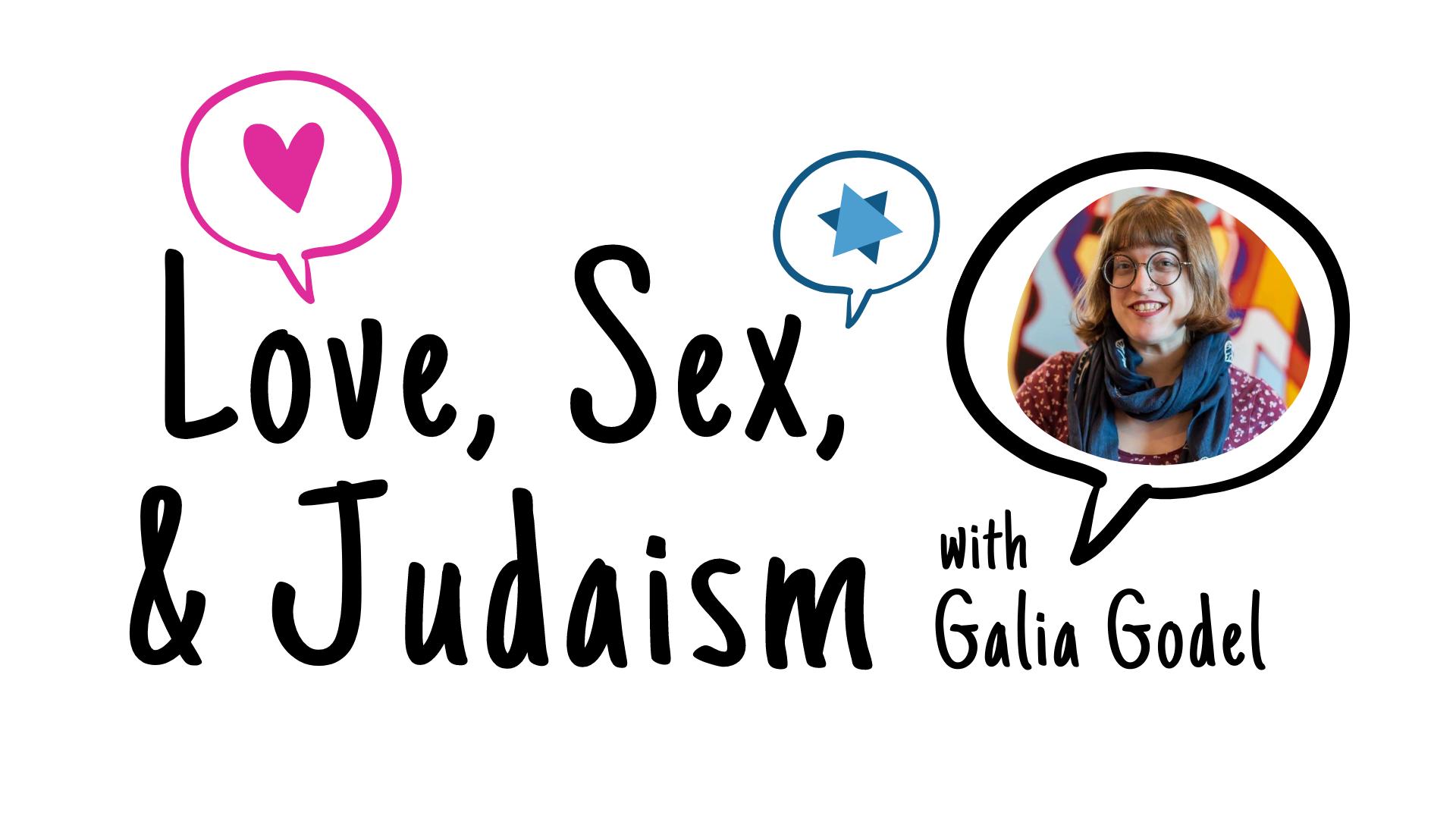 Love, Sex & Judaism