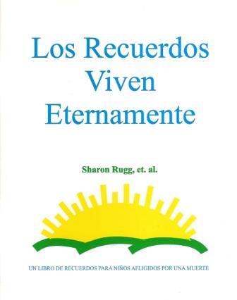 Los Recuerdos Viven Eternamente:  Un Libro de Recuerdos Para Niños Afligidos Por Una Muerte (Memories Live Forever (Spanish))