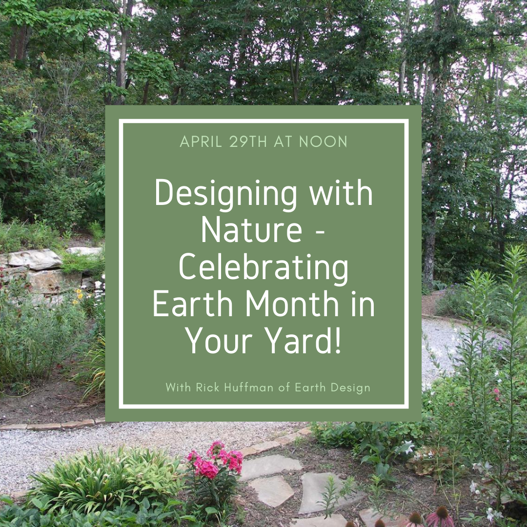 Designing with Nature - Celebrating Earth Month in Your Yard
