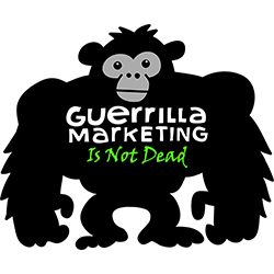 Guerrilla Marketing Is Not Dead