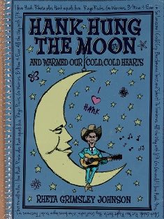 Hank Hung the Moon and Warmed Our Cold, Cold Hearts