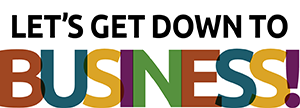 Graphic in Daily Work colors reads Let's Get Down To Business!