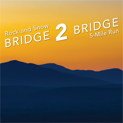 Rock & Snow Bridge 2 Bridge 5 -Mile Run - Click Here to Learn More