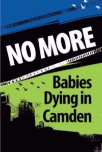 No More Babies Dying in Camden poster